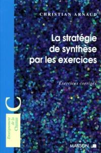Openwetlab.it LA STRATEGIE DE SYNTHESE PAR LES EXERCICES. Exercices corrigés Image