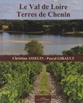 Christian Asselin et Pascal Girault - Le val de Loire - Terres de Chenin.