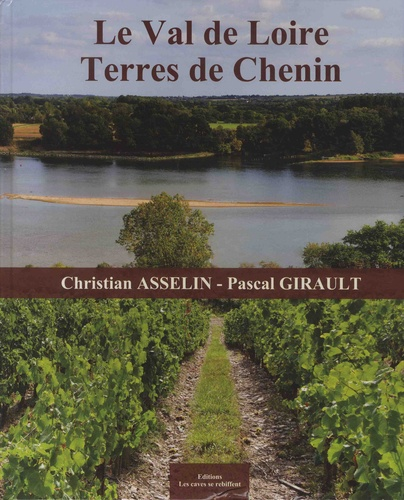 Le val de Loire. Terres de Chenin