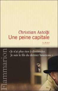 Christian Astolfi - Une peine capitale.