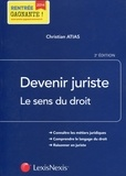 Christian Atias - Devenir juriste - Le sens du droit.