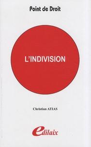 Christian Atias - L'indivision.