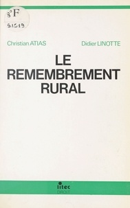 Christian Atias et Didier Linotte - Le Remembrement rural.