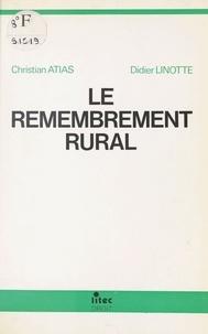 Christian Atias et Didier Linotte - Le Remembrement rural.