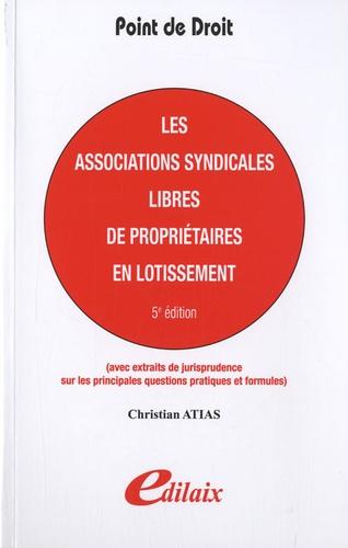 Christian Atias - Les associations syndicales libres de propriétaires en lotissement.