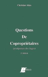 Christian Atias - Questions de copropriétaires (et réponses des juges).