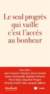 Christian Auboyneau - Le seul progrès qui vaille c'est l'accès au bonheur.
