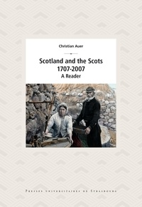 Christian Auer - Scotland and the Scots - 1707-2007, A Reader.