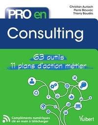 Christian Auriach et Pierre Blouvac - Pro en... Consulting - 63 outils - 11 plans d'action.