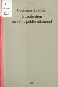 Christian Autexier et Stéphane Rials - Introduction au droit public allemand.