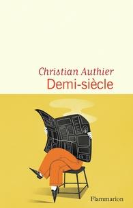 Christian Authier - Demi-siècle.