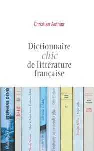 Christian Authier - Dictionnaire chic de littérature française.