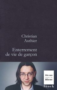 Christian Authier - Enterrement de vie de garçon.
