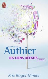 Christian Authier - Les liens défaits.