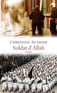 Christian Authier - Soldat d'Allah - roman.