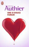 Christian Authier - Une si douce fureur.