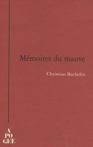 Christian Bachelin - Mémoires du mauve.