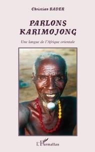 Christian Bader - Parlons karimojong - Une langue de l'Afrique orientale.