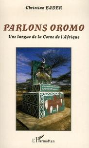 Christian Bader - Parlons oromo - Une langue de la Corne de l'Afrique.