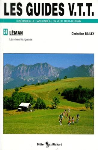 Christian Bailly - Les guides VTT itnéraires de randonnées en vélo tout-terrain de randonnées en VTT - Les rives françaises.