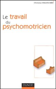 Christian Ballouard - Le travail du psychomotricien.