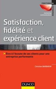 Christian Barbaray - Satisfaction, fidélité et expérience client.