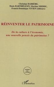 Christian Barrère et Denis Barthélémy - Réinventer le Patrimoine - De la culture à l'économie, une nouvelle pensée du patrimoine ?.