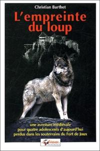 Christian Barthet - L'empreinte du loup.
