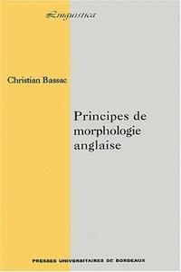 Christian Bassac - Principes de morphologie anglaise.