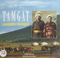 Christian Basset et Christiane Drieux - Tamgat, nomade mongol.