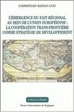 Christian Bataillou - L'émergence du fait régional au sein de l'Union européenne : la coopération trans-frontière comme stratégie de développement.