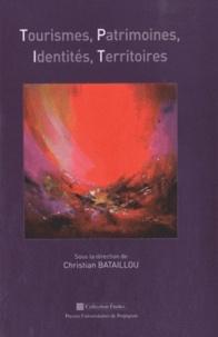 Christian Bataillou - Tourismes, Patrimoines, Identités, Territoires.