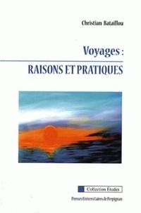 Christian Bataillou - Voyages : raisons et pratiques.
