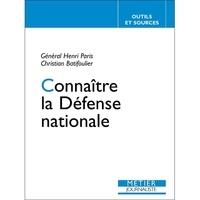 Christian Batifoulier et Henri Paris - Connaître la Défense nationale.