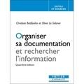 Christian Batifoulier et Olivia Le Sidaner - Organiser sa documentation et rechercher l'information.