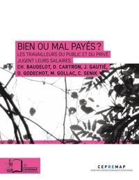 Christian Baudelot et Damien Cartron - Bien ou mal payés ? - Les travailleurs du public et du privé jugent leurs salaires.