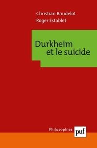 Christian Baudelot et Roger Establet - Durkheim et le suicide.