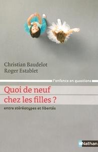 Christian Baudelot et Roger Establet - Quoi de neuf chez les filles ? - Entre stéréotypes et libertés.