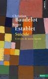 Christian Baudelot et Roger Establet - Suicide - L'envers de notre monde.