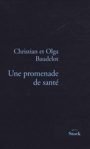 Christian Baudelot et Olga Baudelot - Une promenade de santé - L'histoire de notre greffe.