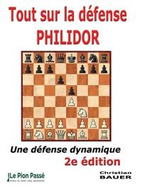 Christian Bauer - Tout sur la défense Philidor.