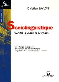 Christian Baylon - Sociolinguistique - Société, langue et discours.