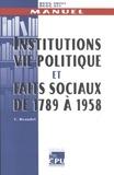 Christian Beaudet - Institutions, vie politique et faits sociaux de 1789 à 1958.