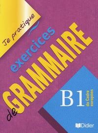 Christian Beaulieu - Exercices de grammaire B1 du Cadre européen.