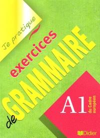 Christian Beaulieu - Exercices de grammaire - A1 du Cadre européen.