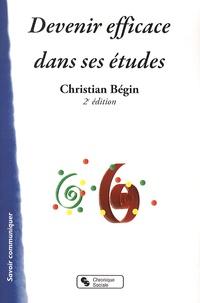 Christian Bégin - Devenir efficace dans ses études.