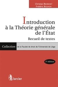Christian Behrendt et Frédéric Bouhon - Introduction à la théorie générale de l'Etat - Recueil de textes.