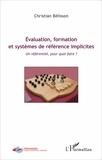 Christian Bélisson - Evaluation, formation et systèmes de référence implicites - Un référentiel, pour quoi faire ?.