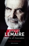 Christian Bellavance - Bernard Lemaire - Ma vie en Cascades.
