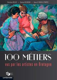 Christian Bellec et Denise Delouche - 100 métiers vus par les artistes en Bretagne.